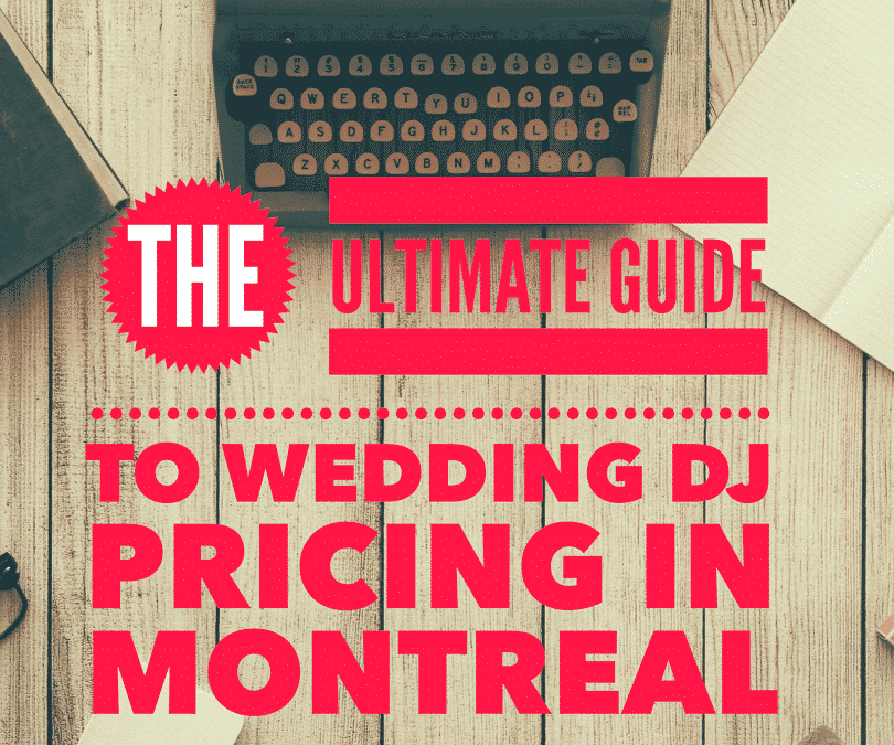 Ultimate Guide to Wedding DJ Pricing Montreal
